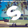 My Digital Enemy - On A Ragga Tip (Out Now)
