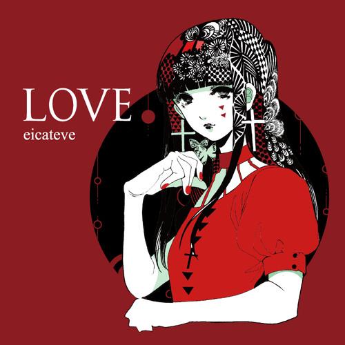 "eicateve 2nd Album ""LOVE"" / CROSSFADE"