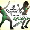 #MidWeekChronicles Episode 2 By @DjSlaughterElly