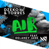 Dzeko  Torres - Air Feat Delaney Jane OUT NOW