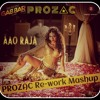 Gabbar - Aao Raja (PROZAC Re - Work Mashup Remix)