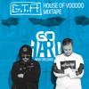 Go HARD Tour Mixtape: GTA House Of Voodoo