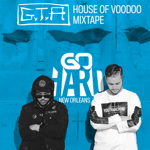 Go hard tour mixtape gta house of voodoo by hard hardfest for House music mixtapes