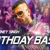 'Birthday Bash' Yo Yo Honey Singh, Alfaaz