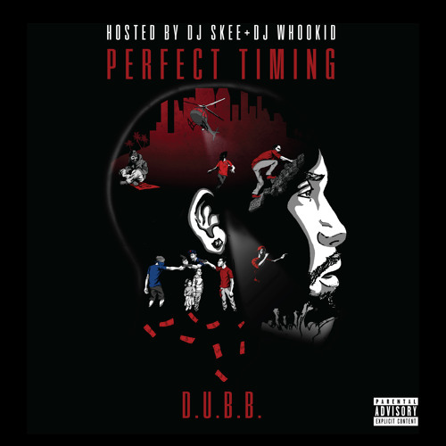 Mixtape: DUBB - Perfect Timing (Hosted by DJ Skee & DJ Whoo Kid)