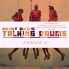 Saint evo s talking drums ep 13