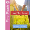 First Blush - Carry Her Heart by Holly Jacobs