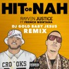 Rayven Justice - Hit Or Nah (DJ Gold Baby Jesus Remix) (feat. French Montana)