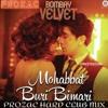 Bombay Velvet - Mohabbat Buri Bimari (Prozac Hard Club Mix)