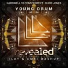 Hardwell Vs Tom Ferro Ft. Chris Jones - Young Drum (Ilay & Omri Mashup) *SUPPORTED BY DJBL3ND*