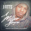 J Fitts - A Million Years (Dirty) produced by: @bruceonthebeat @marl3y336beatz