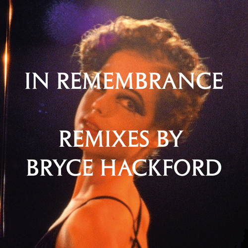 Delia Gonzalez In Remembrance (Remixes by Bryce Hackford)
