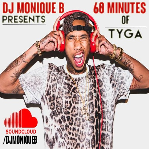 DJ Monique B presents: 60 Minutes Of Tyga