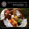 chipa presents The Hungarian Lucky Game Episode 16