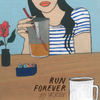 Run Forever Big Vacation Artwork