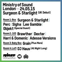 RINSE @ Ministry Of Sound - Bank Holiday Sunday - 24th May 2015 Room 1: Box Surgeon & Starlight (Live), Perc, Sigha, Lee Gamble, Special Guest: Objekt. Room 2: 103 Brawther, Dexter, Harri & Domenic,