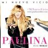 Paulina Rubio Ft. Morat - Mi Nuevo Vicio [Dj Civil Remix] Prewiew Portada del disco