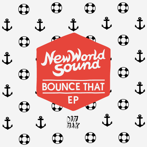 New World Sound - Bounce That EP
