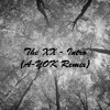 The XX - Intro (A-YOK Remix) [100BPM Version] [OUT NOW!]