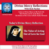 Divine Mercy Reflection: The Value of Acting Out Of Love For God