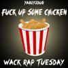 (Future Parody) Fuck Up Some Chicken *Wack Rap Tuesday*