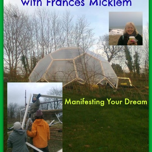 Healing From Harmony Hall with Frances Micklem ~ Manifesting Your Dream