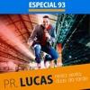 Especial 93 FM Com Pastor Lucas