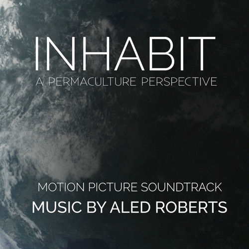 Inhabit: A Permaculture Perspective (Original Motion Picture Soundtrack)