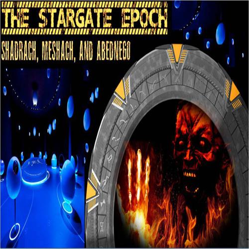 'The Stargate Epoch: Shadrach, Meshach, And Abednego'  w/ Bill Birnes - April 21, 2015