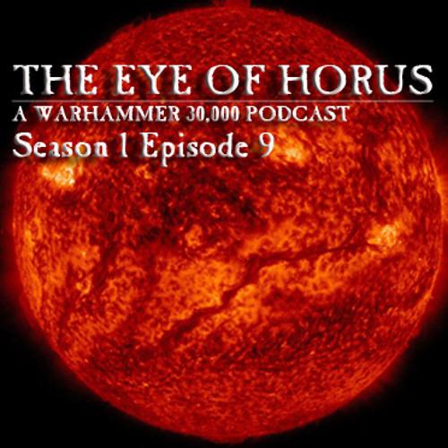 Eye Of Horus Podcast - Season 01 Episode 09