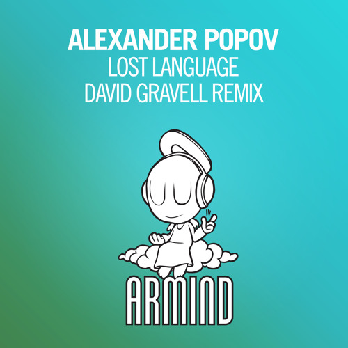 Alexander Popov - Lost Language (David Gravell Remix) [A State Of Trance Episode 708] [OUT NOW!]