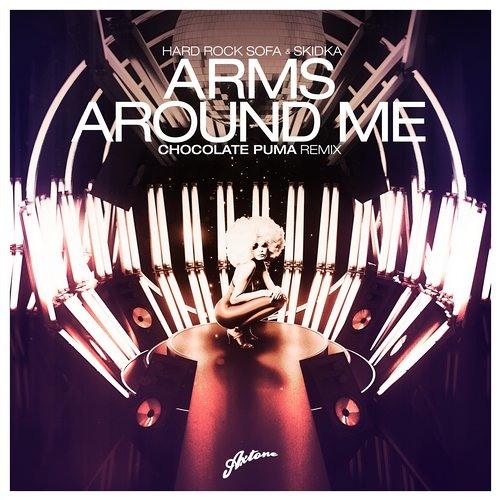 Hard Rock Sofa, Skidka - Arms Around Me (Chocolate Puma Remix)(Axtone)