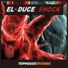 EL DUCE - SHOCK [TOPHOUSE RECORDS]
