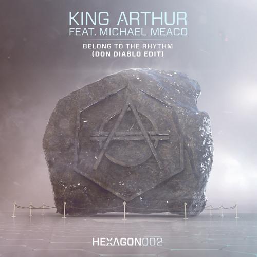 King Arthur ft. Michael Meaco - Belong To The Rhythm (Don Diablo Edit)