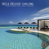 Various Artists - Ibiza Deluxe Chilling [OUT 20.05.2015]
