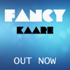 Fancy - KAARE (Original Mix) [OUT NOW]