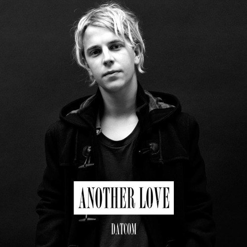 Tom Odell - Another Love (Datcom edit) Unmastered Unsigned