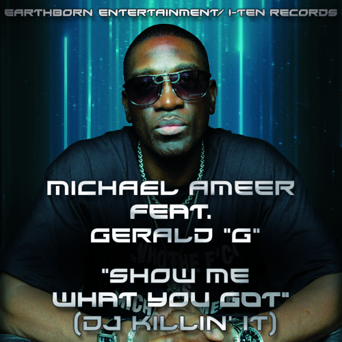 Michael Ameer ft. Gerald G – Show Me What You Got