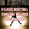 SMSH Podcast Ep 1 - 8 Classic Basketball Terms that Will Rock Your Marketing