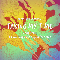 Asher Roth - Taking My Time (Ft. Camila Recchio)