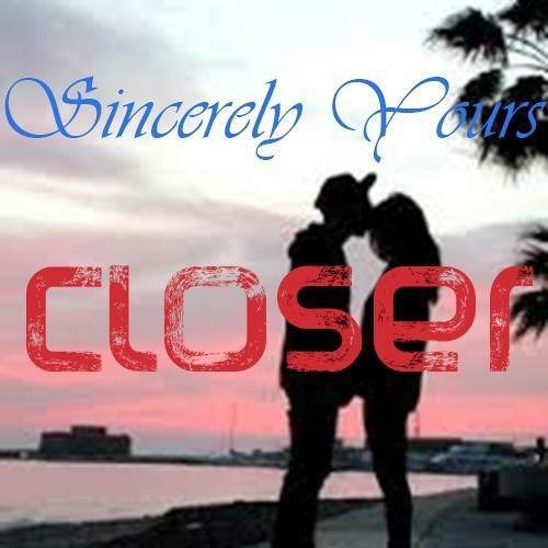 Sincerely Yours – Closer