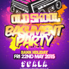 OLD SKOOL BASHMENT PARTY: FRI 22ND MAY - MIX PART 1 (Mixed by Deep Clarity)