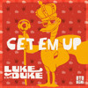 Luke Da Duke - Get Em Up