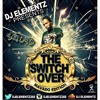 DJ ELEMENTZ PRESENTS THE SWITCH (MAVADO EDITION)