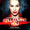 FREE DOWNLOAD Nargiz Zakirova - Still Loving You (KukaMystic EDM main stage mix)
