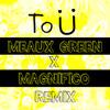Jack Ü - To Ü (Meaux Green X Magnifico Remix)
