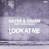 Kilter & GRMM Look At Me (Ft. Yung Fusion) Artwork