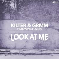 Kilter & GRMM - Look At Me (Ft. Yung Fusion)