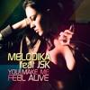 Melodika Feat. JSK - You Make Me Feel Alive (Original Mix)