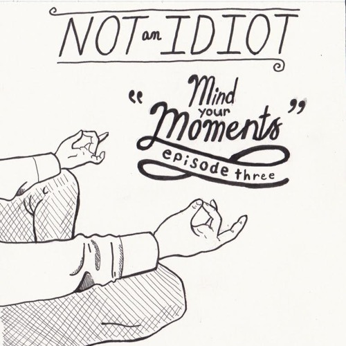 Episode 3: Mind Your Moments